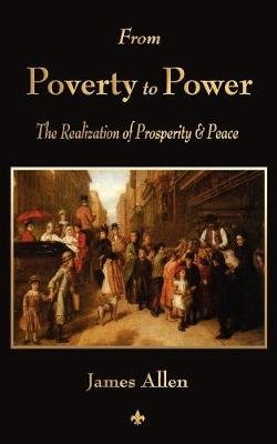 From Poverty to Power (Paperback): James Allen
