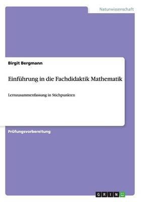 Einfuhrung in Die Fachdidaktik Mathematik (German, Paperback): Birgit Bergmann