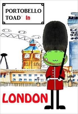 Portobello Toad in London (Board book): Valerie John Baptiste