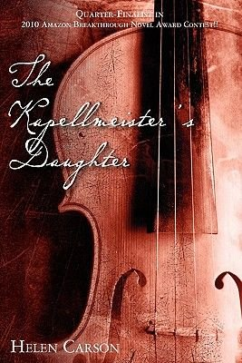 The Kapellmeister's Daughter (Paperback): Helen Carson