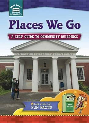Places We Go - A Kids' Guide to Community Sites (Paperback): Rachelle Kreisman