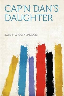 Cap'n Dan's Daughter (Paperback): Joseph Crosby Lincoln