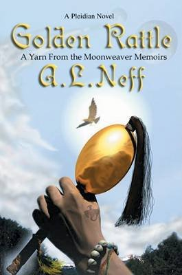Golden Rattle (Electronic book text): A. L. Neff