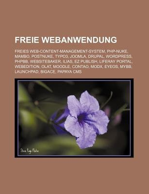 Freie Webanwendung - Freies Web-Content-Management-System, PHP-Nuke, Mambo, Postnuke, Typo3, Joomla, Drupal, Wordpress, Phpbb,...