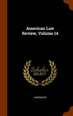 American Law Review, Volume 14 (Hardcover): Anonymous