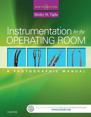 Instrumentation for the Operating Room - A Photographic Manual (Spiral bound, 9th Revised edition): Shirley M. Tighe