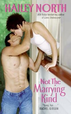 Not the Marrying Kind (Electronic book text): Hailey North