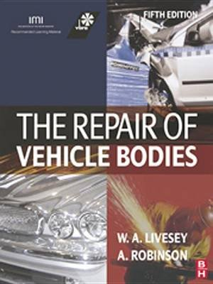The Repair of Vehicle Bodies (Electronic book text, 5th Revised edition): Andrew Livesey, Alan Robinson