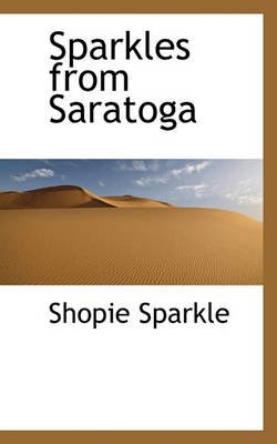 Sparkles from Saratoga (Paperback): Shopie Sparkle