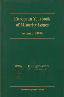 European Yearbook of Minority Issues 2003/2004, Volume 3 (Hardcover, 2003/4): European Centre for Minority Issues, The European...