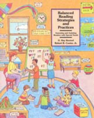 Balanced Reading Strategies and Practices - Assessing and Assisting Readers with Special Needs (Paperback): D.Ray Reutzel,...