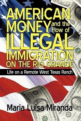 American Money and the Flow of Illegal Immigration on the Rio Grande - Life on a Remote West Texas Ranch (Paperback): Luisa...