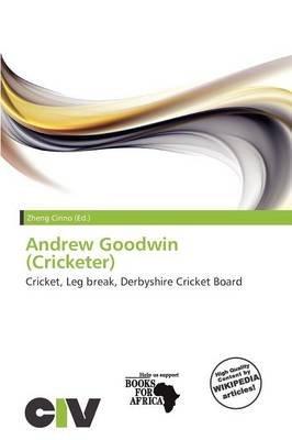 Andrew Goodwin (Cricketer) (Paperback): Zheng Cirino