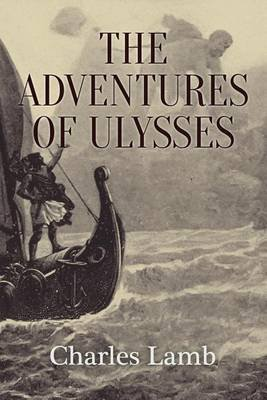 The Adventures of Ulysses - Illustrated (Paperback): Charles Lamb