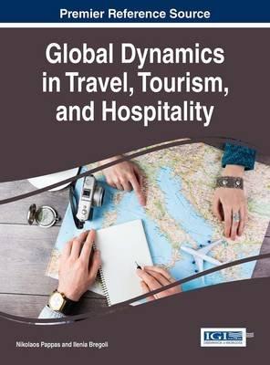 Global Dynamics in Travel, Tourism, and Hospitality (Electronic book text): Nikolaos Pappas, Ilenia Bregoli
