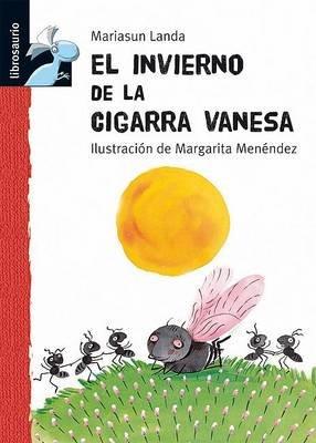 El Invierno de La Cigarra Vanesa (Spanish, Hardcover, 2nd): Mariasun Landa