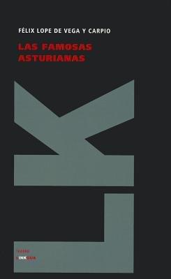 Las Famosas Asturianas (Spanish, Paperback): Felix Lope de Vega y Carpio