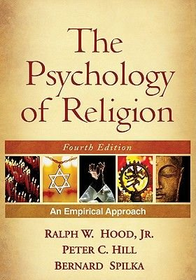 The Psychology of Religion - An Empirical Approach (Hardcover, 4th Revised edition): Ralph W. Hood, Peter C. Hill, Bernard...