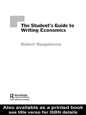 The Student's Guide to Writing Economics (Electronic book text): Robert H. Neugeboren