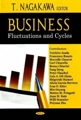 Business Fluctuations and Cycles (Hardcover, Illustrated Ed): T. Nagakawa