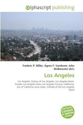 Los Angeles (Paperback): Frederic P. Miller, Vandome Agnes F., McBrewster John