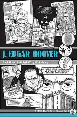 J. Edgar Hoover - A Graphic Biography (Hardcover): Rick Geary