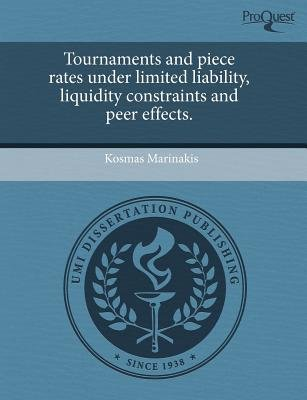 Tournaments and Piece Rates Under Limited Liability (Paperback): Kosmas Marinakis