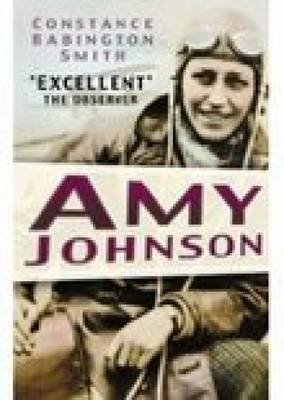 Amy Johnson (Paperback, New edition): Constance Babington Smith