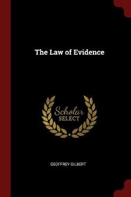 The Law of Evidence (Paperback): Geoffrey Gilbert