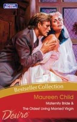 Maternity Bride / The Oldest Living Married Virgin (Paperback): Maureen Child