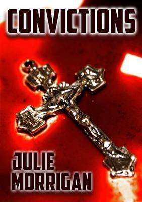 Convictions (Paperback): Julie Morrigan