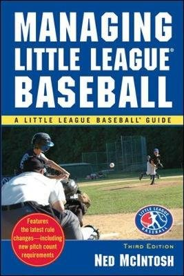 Managing Little League (Paperback, 3rd Revised edition): Ned McIntosh