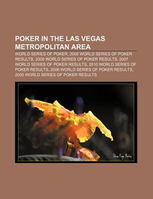 Poker in the Las Vegas Metropolitan Area - World Series of Poker, 2008 World Series of Poker Results, 2009 World Series of...