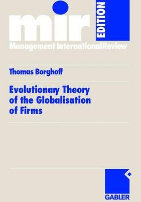 Evolutionary Theory of the Globalisation of Firms (English, German, Paperback, 2005): Thomas Borghoff
