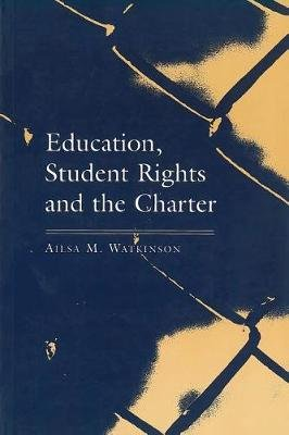 Education, Student Rights and the Charter (Paperback): Ailsa Watkinson