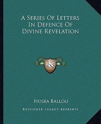 A Series of Letters in Defence of Divine Revelation (Paperback): Hosea Ballou