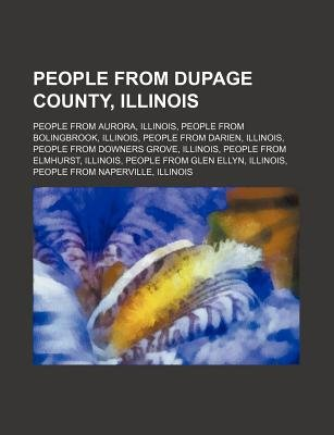 People from Dupage County, Illinois - People from Aurora, Illinois, People from Bolingbrook, Illinois, People from Darien,...
