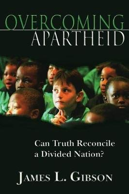 Overcoming Apartheid - Can Truth Reconcile a Divided Nation? (Paperback): James L. Gibson