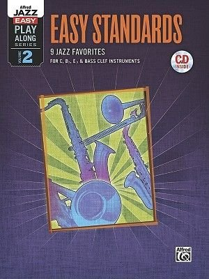 Easy Standards - 9 Jazz Favorites for C, B-Flat, E-Flat & Bass Clef Instruments (Paperback): Alfred Music