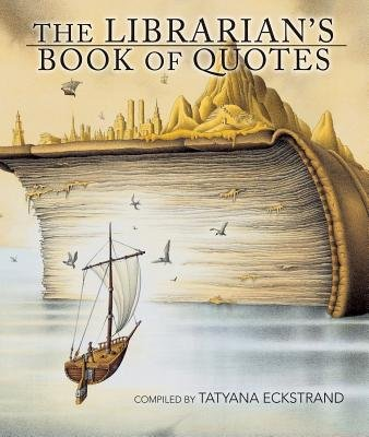 The Librarian's Book of Quotes (Electronic book text): Tatyana Eckstrand