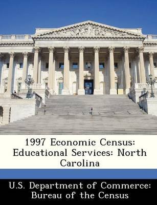 1997 Economic Census - Educational Services: North Carolina (Paperback):