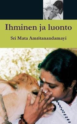 Ihminen Ja Luonto (Finnish, Paperback): Sri Mata Amritanandamayi Devi, Amma