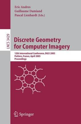 Discrete Geometry for Computer Imagery - 12th International Conference, DGCI 2005, Poitiers, France, April 11-13, 2005,...