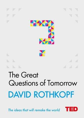 The Great Questions of Tomorrow (Hardcover): David