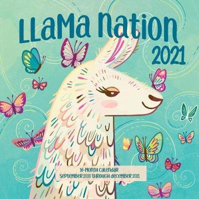 Llama Nation 2021 - 16-Month Calendar - September 2020 through December 2021 (Calendar): Editors of Rock Point