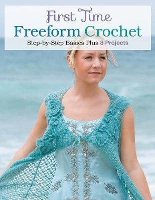 First Time Freeform Crochet (Paperback): Margaret Hubert