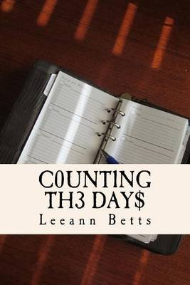 Counting the Days - A 31-Day Devotional for Accountants, Bookkeepers, and Financial Folk (Paperback): Leeann Betts