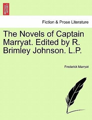 The Novels of Captain Marryat. Edited by R. Brimley Johnson. L.P. (Paperback): Frederick Marryat