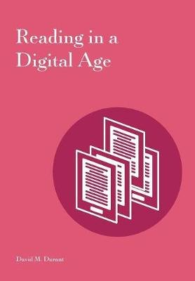 Reading in a Digital Age (Paperback): David M Durant