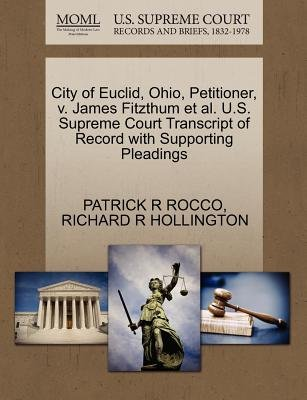City of Euclid, Ohio, Petitioner, V. James Fitzthum et al. U.S. Supreme Court Transcript of Record with Supporting Pleadings...